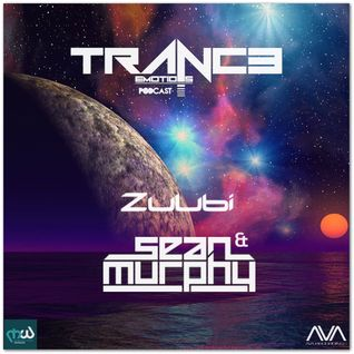 Trance Emotions Podcast 28 Mixed by Zuubi & Sean Murphy