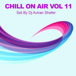 Chill On Air Vol 11 - Set by Dj Aviran Shefer