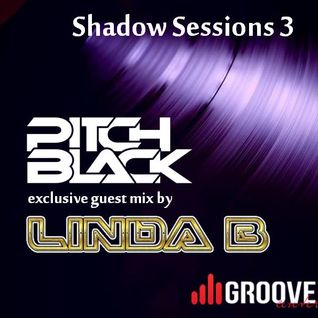 Shadow Sessions With Pitch Black With Guest Linda B (Back2Back Mixes)