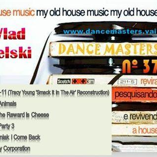 DANCE MASTERS 37 - Set 04 (DJ Wlad Rigielski) 2015