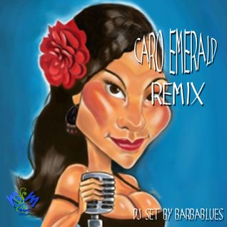 Caro Emerald RMX - DjSet by BarbaBlues