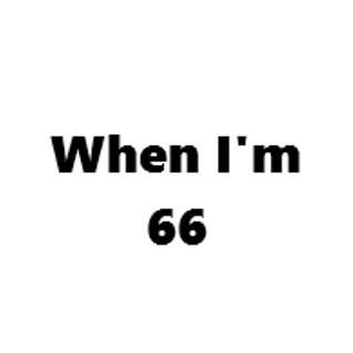 When I'm 66! - Intro - 01-04-2016
