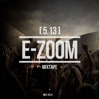 Dj E-Zoom - mixtape 5.13