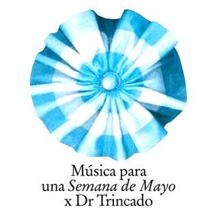 Música para una Semana de Mayo x Dr Trincado