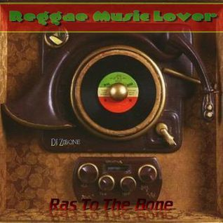 Ras To The Bone - Reggae Music Lover Pt.2 - Roots Selection
