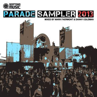 Deeptown Music Parade Sampler 2013 - CD1 mixed by Mark Faermont