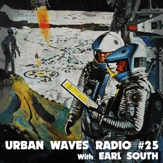 Urban Waves Radio 25 - Earl South