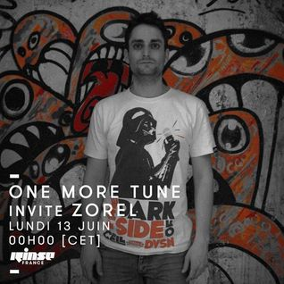 One More Tune #45 - Zorel Guest Mix - RINSE FR - (13.06.16)