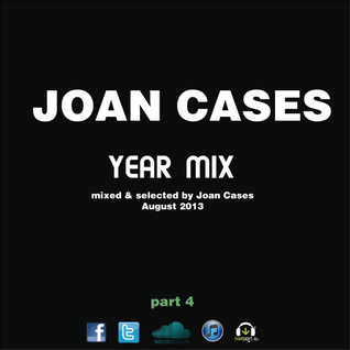 Joan Cases Year Mix part 4 (August 2013)