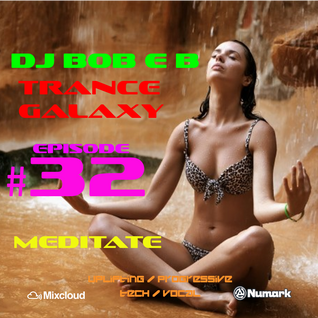 Trance Galaxy Episode 32 (03-08-16) - MEDITATE