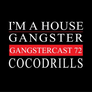 COCODRILLS   GANGSTERCAST 72