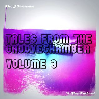 Dr. J Presents: Tales From The Groovechamber (Volume 3)
