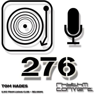 Techno Music | Rhythm Converted Podcast 276 with Tom Hades (Live From Lagoa - Belgium)