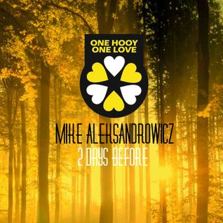 Mike Aleksandrowicz - 2 days before OneHooyOneLove