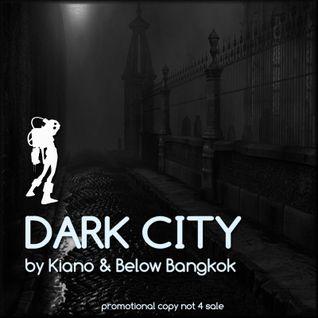 Dark City by Kiano & Below Bangkok