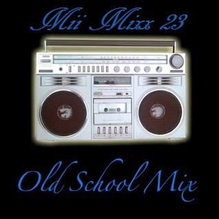 Old Skoo Mixx (Mii Mixx 23)