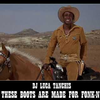 These Boots Are Made For Fonk-N