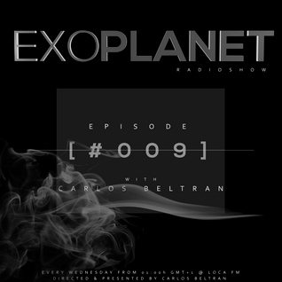 Exoplanet RadioShow - Episode 009 with Carlos Beltran @ LocaFm (25-11-15)