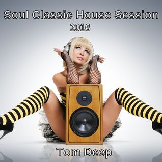 Soul Classic House Chill Session  2016   # No.63