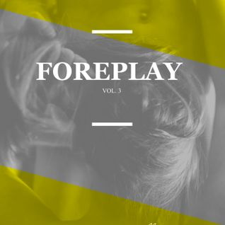 Foreplay Vol. 3