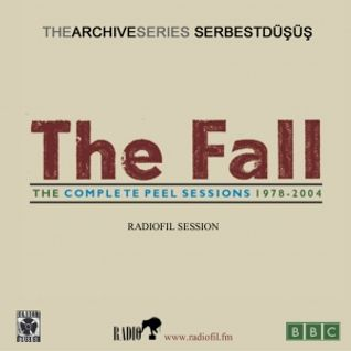 GÖKHAN TUNÇİŞLER ✪ SERBEST DÜŞÜŞ /// THE FALL''Peel Sessions''19.04.2011- RADIOFİL podcast