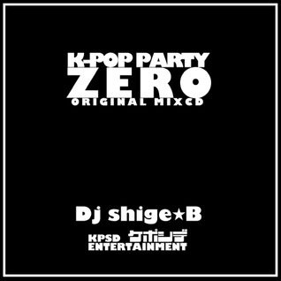 K-POP PARTY -ZERO- ORIGINAL MIX