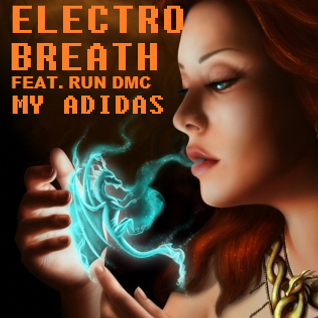 ELECTRO BREATH feat. RUN DMC (My Adidas)