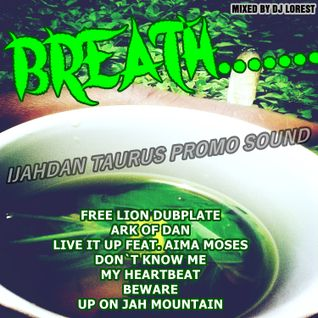 BREATH 2016 PROMO MIX -IJAHDAN TAURUS mixed by DJ LOREST