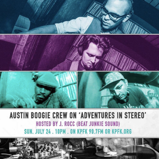 ADVENTURES IN STEREO w/ Austin Boogie Crew