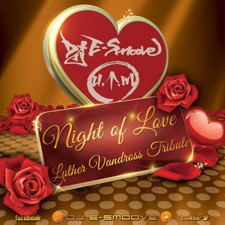 A NIGHT FOR LOVE - LUTHER VANDROSS TRIBUTE MIX