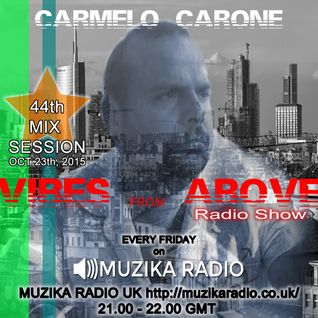 Carmelo_Carone_VIBES_FROM_ABOVE-44th_Mix_Session-OCT_23TH_2015