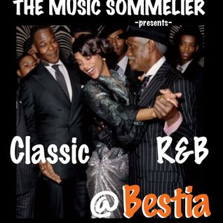 "THE MUSIC SOMMELIER -presents- ""CLASSIC R&B @ BESTIA"" Some nights are just sexy like this."