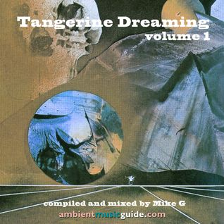 Tangerine Dreaming volume 1 mixed by Mike G