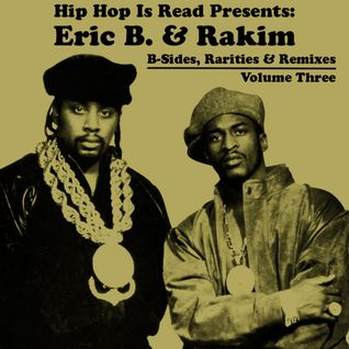 Eric B. & Rakim - B-Sides, Rarities & Remixes (Volume 3)