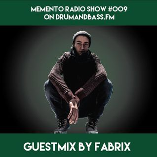 Memento Radio Show #009 ft. Fabrix