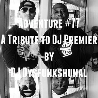 Adventure #77 Sunnyside Up Selection | DJ Premier Tribute by DJ Dysfunkshunal |