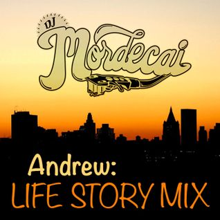 ANDREW: LIFE STORY MIX