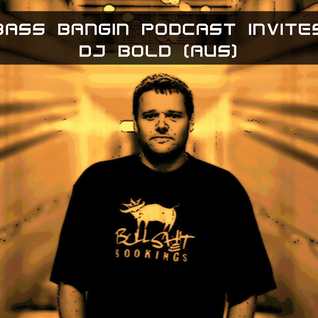 BBP 12 - Bass Bangin Podcast invites Dj Bold