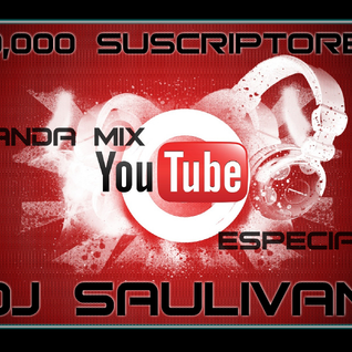 BANDA MIX 50,000 SUBS -DJSAULIVAN
