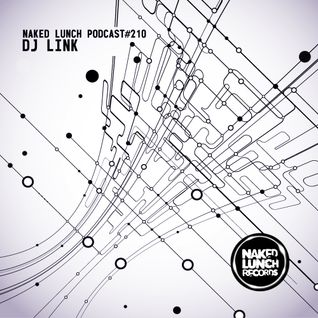 Naked Lunch PODCAST #210 - DJ LINK