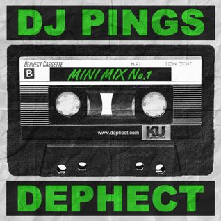 DJ Pings x Dephect - Mini Mix No. 1