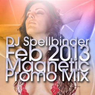 DJ Spellbinder - Feb 2013 Magnetic Promo Mix
