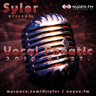 Syler - Vocal Fanatic (2010-01-27)