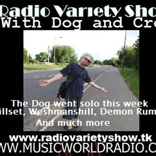 Radio Variety Show with The Dog, on a solo show: Killset, Welshmanshill, Demon Rum and more