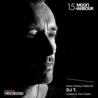 Moon Harbour Radio 62: DJ T., hosted by Dan Drastic