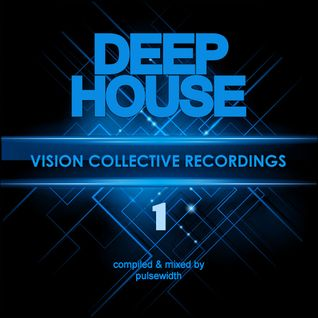 Deep House Label Showcase: Vision Collective Recordings #1