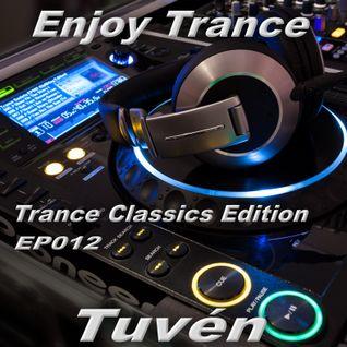 Tuvén - Enjoy Trance #012 (Trance Classics Edition)