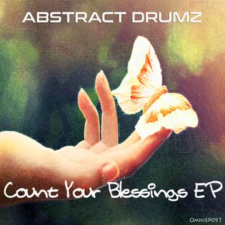 Abstract Drumz - Count Your Blessings EP, Out now on Omni Music