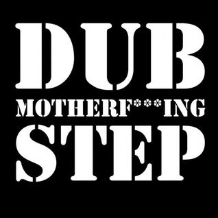 Dubstep (Really Rough) Mix