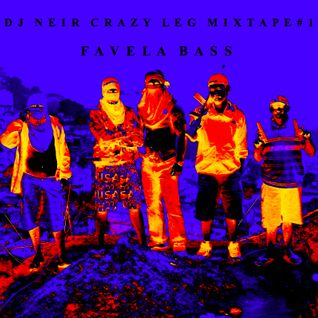 Crazy Leg mixtape#1 - Favela Bass